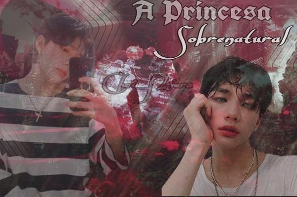 Fanfic / Fanfiction A princesa sobrenatural - Hwang hyunjin