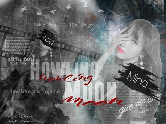 Fanfic / Fanfiction Howling Moon - imagine Mina