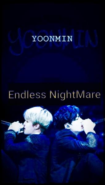 Fanfic / Fanfiction Endless nightmare - Yoonmin