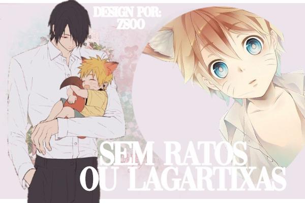 Fanfic / Fanfiction Sem Ratos ou Lagartixas.