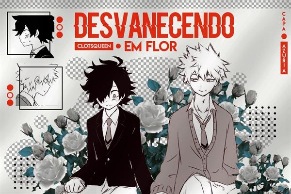 Fanfic / Fanfiction Desvanecendo em Flor