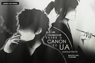 Fanfic / Fanfiction Um corssover entre o Canon e o UA inexistente
