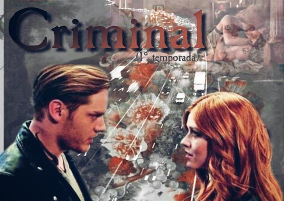 Fanfic / Fanfiction Criminal - Clace (primeira temporada)