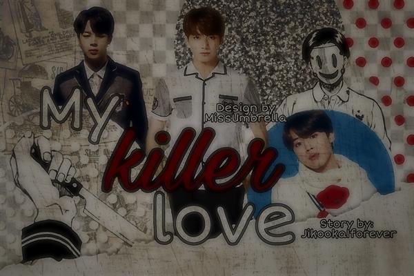 Fanfic / Fanfiction Jikook- My killer love