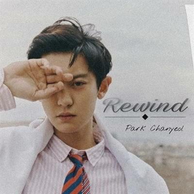 Fanfic / Fanfiction Rewind- Park Chanyeol (Exo)