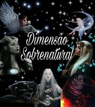 Fanfic / Fanfiction Dimensão Sobrenatural - Interativa
