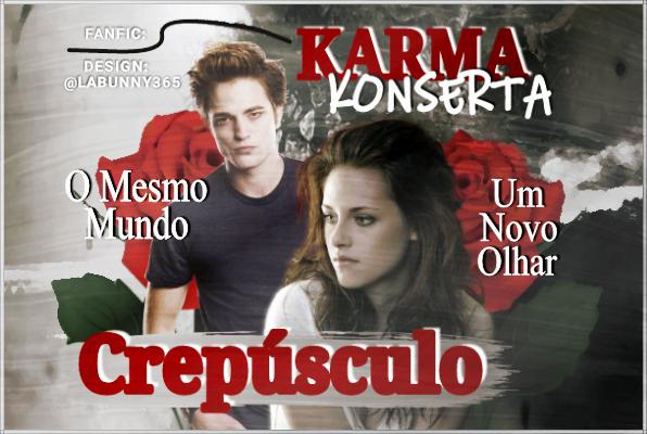 Fanfic / Fanfiction Karma Konserta: Crepúsculo