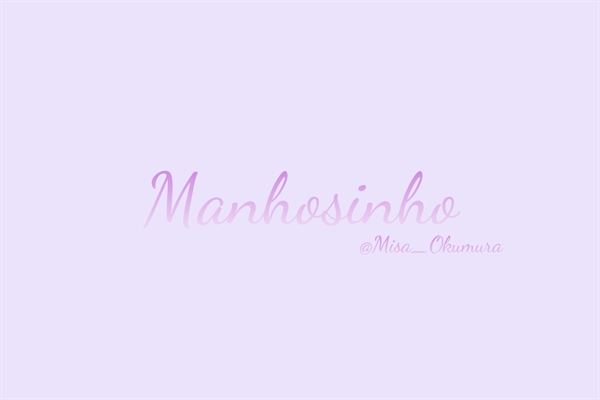 Fanfic / Fanfiction Manhosinho