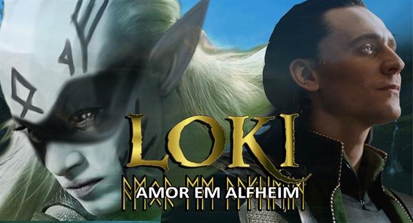 Fanfic / Fanfiction Loki - Amor em Alfheim