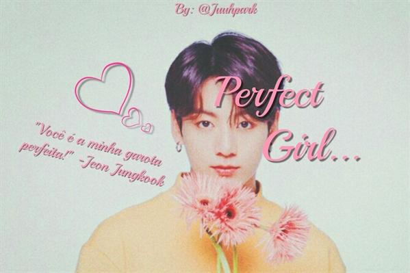 Fanfic / Fanfiction Perfect Girl -Jeon Jungkook