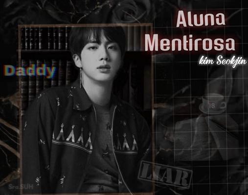 Fanfic / Fanfiction Aluna Mentirosa - kim Seokjin
