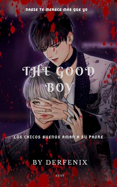 Fanfic / Fanfiction The good boy