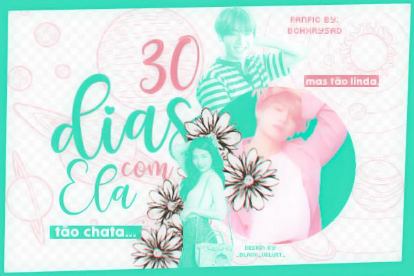 Fanfic / Fanfiction 30 dias com ela - Jeon Jungkook