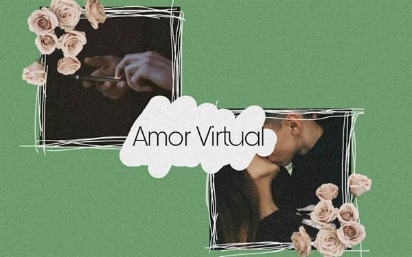 História Amor Virtual - História escrita por jujusinh - Spirit Fanfics e  Histórias
