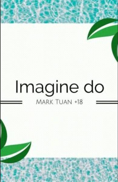 Fanfic / Fanfiction Imagine do Mark Tuan 18