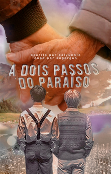 Fanfic / Fanfiction A Dois Passos do Paraíso