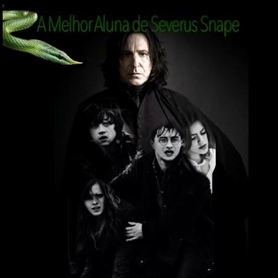 Fanfic / Fanfiction A Melhor Aluna de Severus Snape