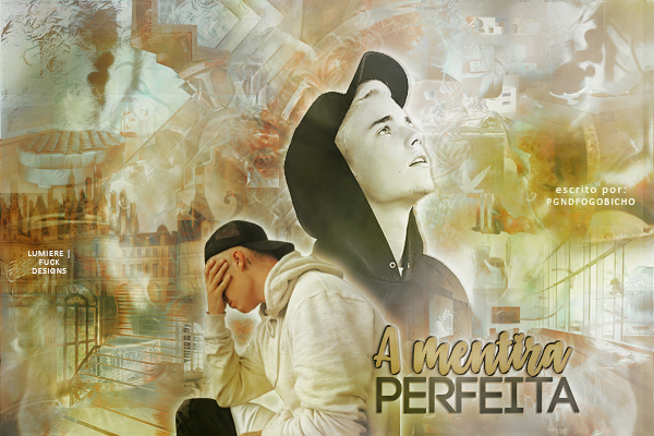 Fanfic / Fanfiction A mentira perfeita