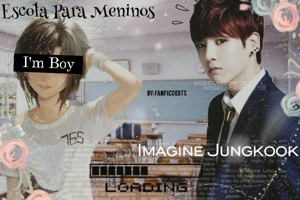 Fanfic / Fanfiction Imagine Jeon Jungkook- Escola para Meninos