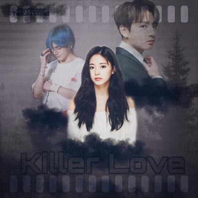 Fanfic / Fanfiction Killer Love ( Tzukook - Taetzu)