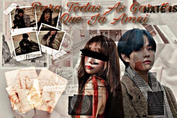 Fanfic / Fanfiction Para Todas Garotas Que Já Amei!! ( Kim Taehyung) REVISANDO