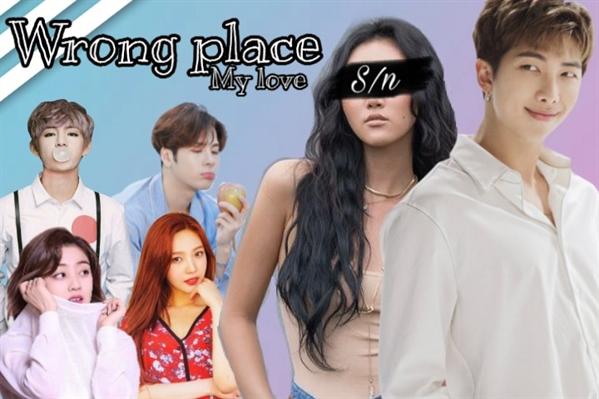 Fanfic / Fanfiction Wrong place my love-Imagine Kim Namjoon