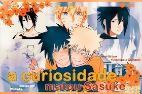 Fanfic / Fanfiction A Curiosidade Matou o Sasuke