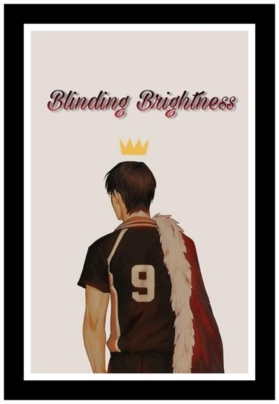 Fanfic / Fanfiction Blinding Brightness - Kageyama Tobio