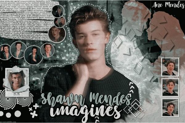 Fanfic / Fanfiction Imagines Shawn Mendes