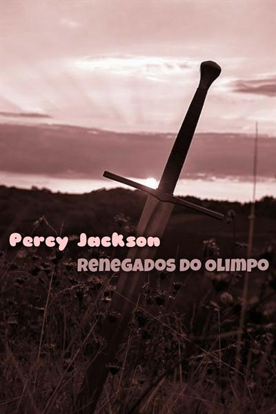 Fanfic / Fanfiction Percy Jackson: Renegados do olimpo