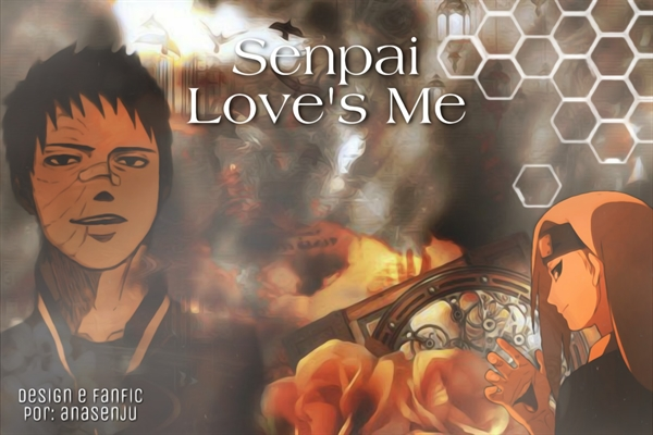 Fanfic / Fanfiction Senpai Love's Me - Obidei