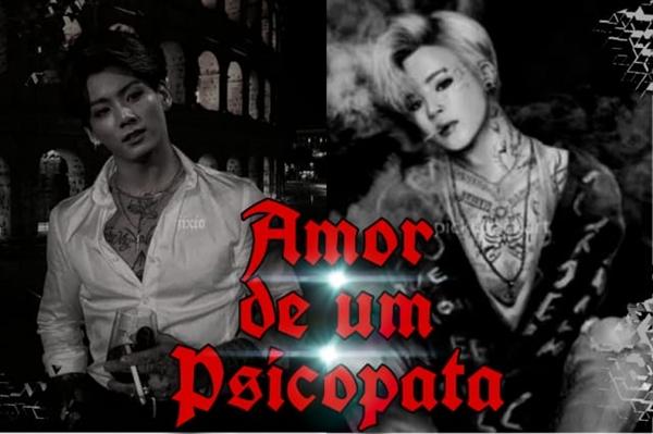 Fanfic / Fanfiction Amor De Um Psicopata(Jikook)