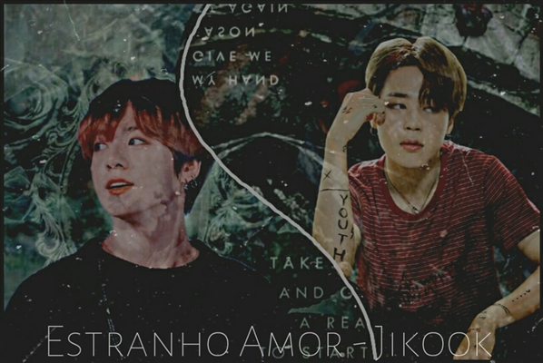 Fanfic / Fanfiction Estranho Amor: Jikook