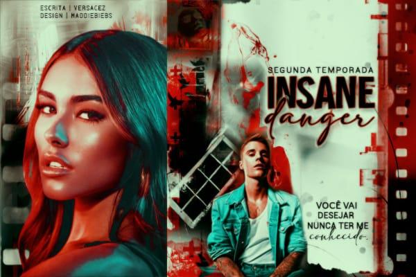 Fanfic / Fanfiction Insane Danger: Segunda Temporada