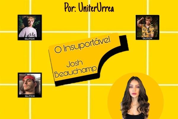 Fanfic / Fanfiction O Insuportavel Josh Beauchamp - Imagine