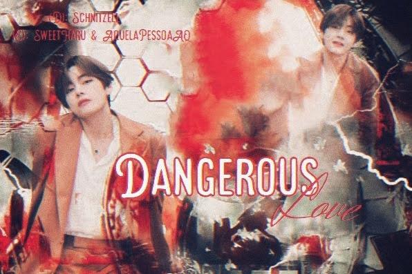 Fanfic / Fanfiction Dangerous Love - Imagine Kim Taehyung (segunda temporada)