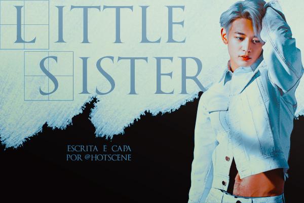 Fanfic / Fanfiction Little Sister - Imagine Minho (SHINee)