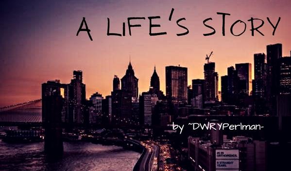 Fanfic / Fanfiction A Life's Story (Ryden)