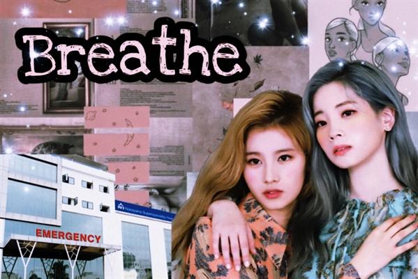 Fanfic / Fanfiction Breathe (saída) twice
