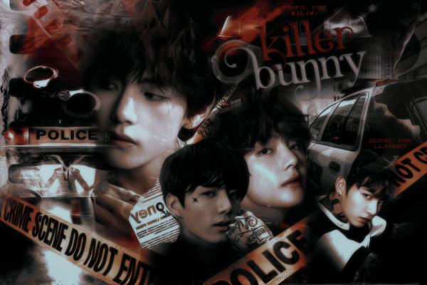 Fanfic / Fanfiction Killer Bunny - Taekook