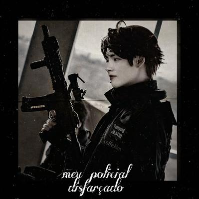 Fanfic / Fanfiction Meu policial disfarçado -imagine kim taehyung, bts