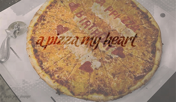 Fanfic / Fanfiction A pizza my heart