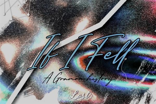 Fanfic / Fanfiction If I Fell