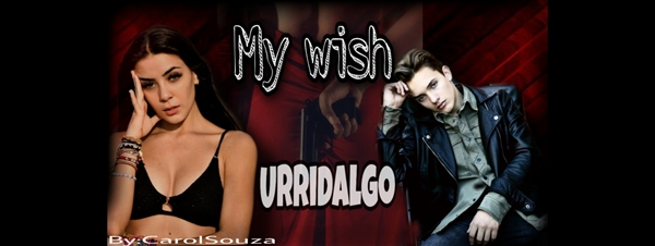 Fanfic / Fanfiction My wish- Urridalgo