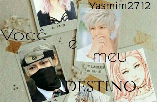 Fanfic / Fanfiction Você é Meu Destino (Kakasaku)