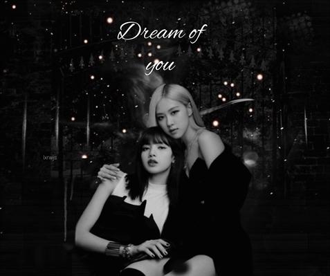 Fanfic / Fanfiction Dream of you. - Chaelisa.