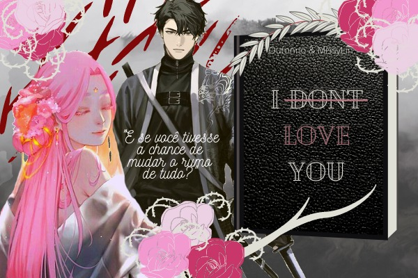 Fanfic / Fanfiction I Don't Love You