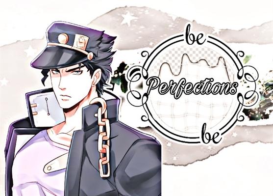 Fanfic / Fanfiction Perfections (Jotaro x leitora)