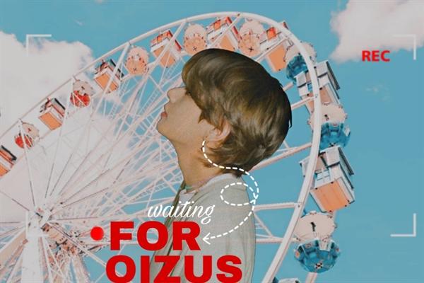 Fanfic / Fanfiction .Waiting For Oizus - Kim Taehyung (V)