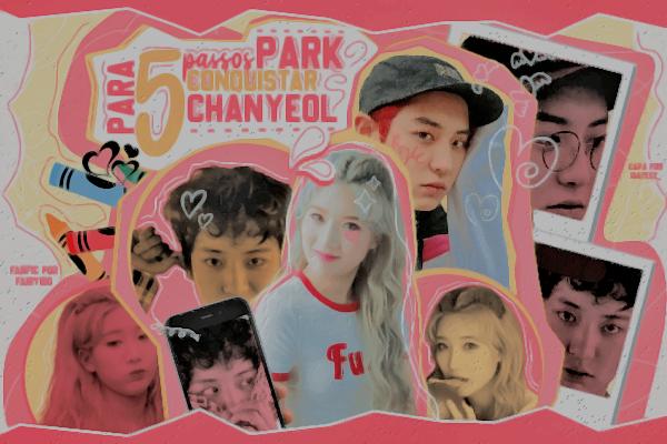 Fanfic / Fanfiction 5 passos para conquistar Park Chanyeol